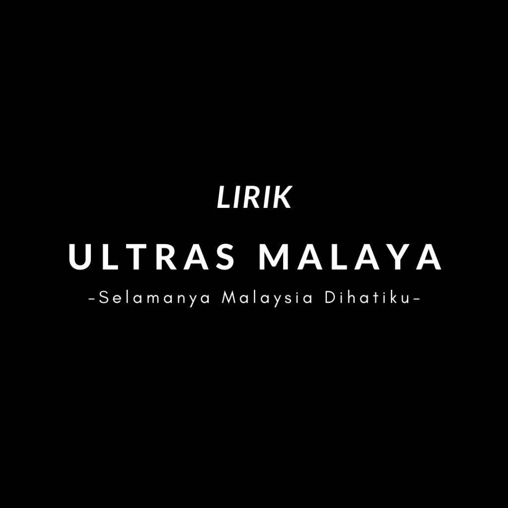 Chant Ultras Malaya - Selamanya Malaysia Di Hatiku