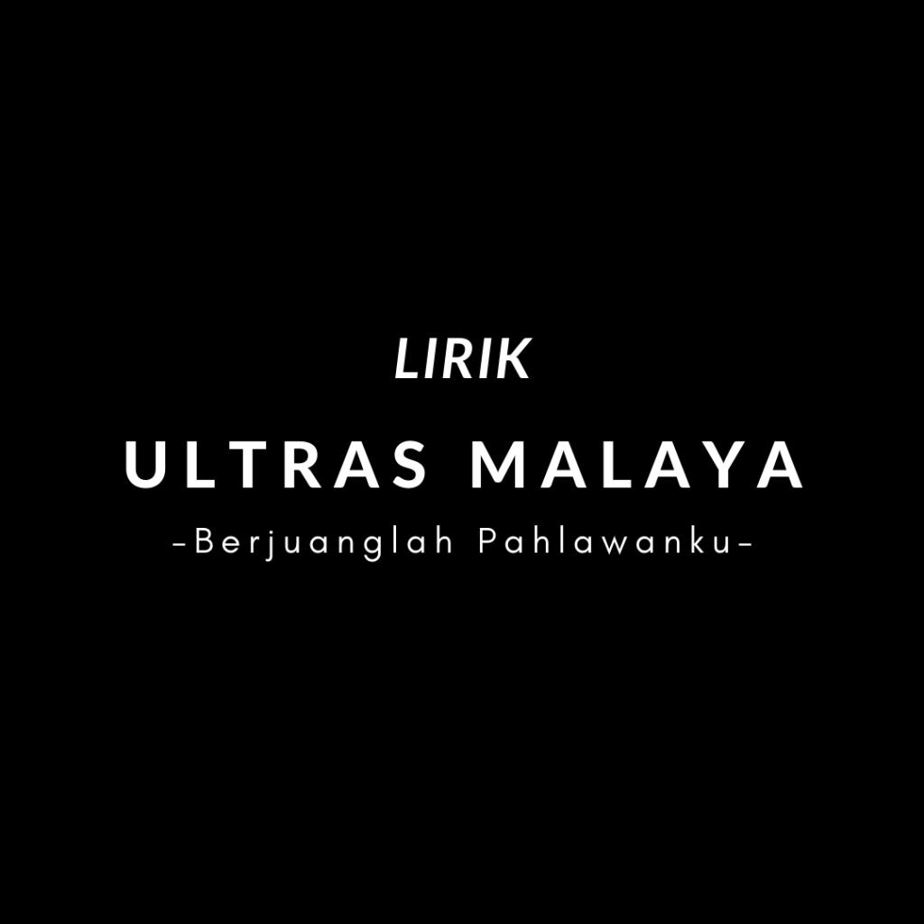 Chant Ultras Malaya - Berjuanglah Pahlawanku