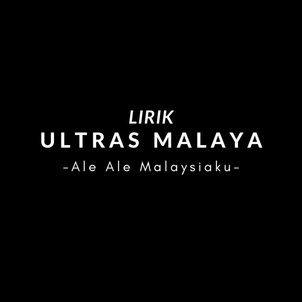 Chant Ultras Malaya - Ale Ale Malaysiaku